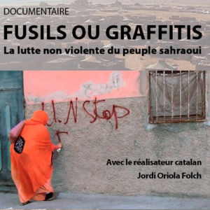 Documentaire «Fusils ou graffitis, la lutte non violente du peuple sahraoui»